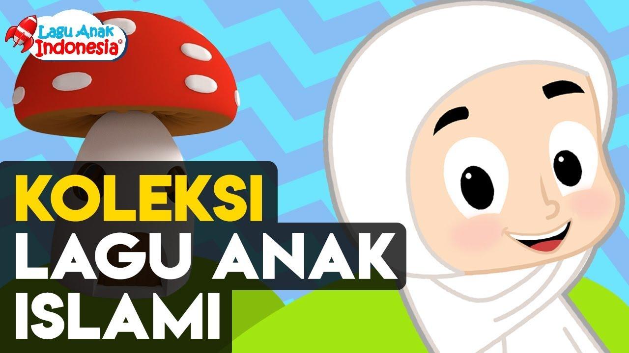 Koleksi Lagu Anak Islami Lagu Anak Indonesia Nursery Rhymes مجموعة من أغاني الأطفال الإسلامية