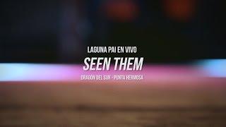 Laguna Pai, Seen Them - Live @ El Dragón de Sur