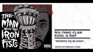 "The Wu-Tang Clan / Kool G Rap ""Rivers of Blood"" [The Man With The Iron Fists OST]"