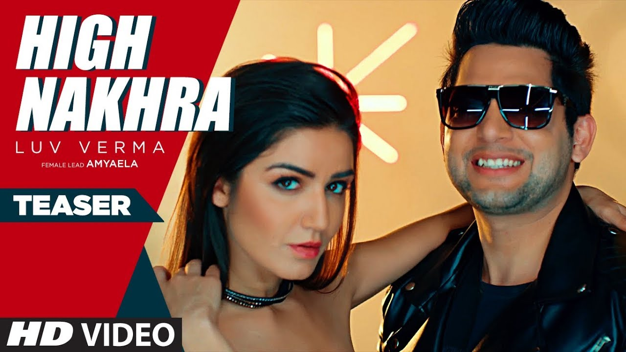 Song Teaser ► High Nakhra   Luv Verma   Releasing on 5 June 2020