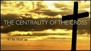 The Centrality of the Cross (Mobile version)
