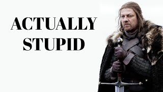 Ned Stark was really bad at the Game of Thrones | A Song of Ice and Fire | Poor Eddard Stark
