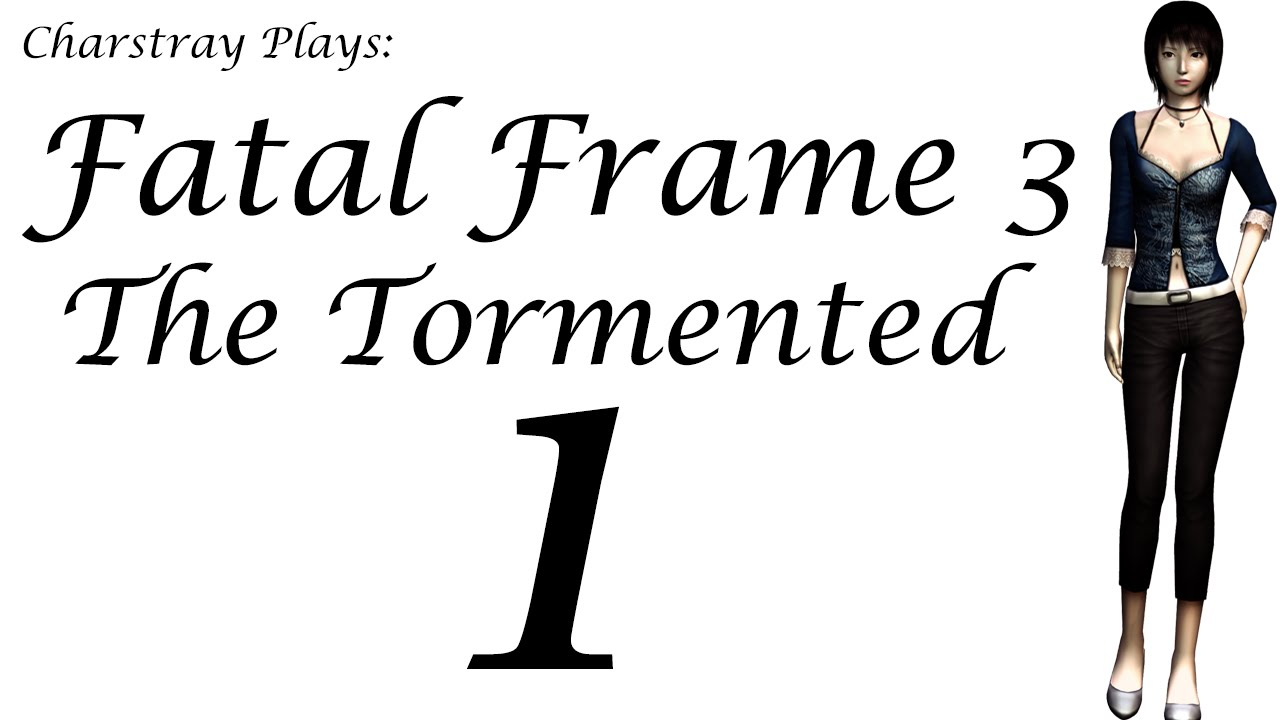 Fatal Frame 3: The Tormented, Part 1 - Controlnya Pusing.. @_@ - YouTube