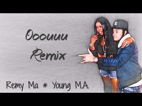 Ooouuu Remix Lyrics ~ Remy Ma, Young M.A.