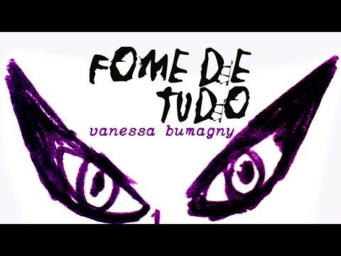 Fome de Tudo - Vanessa Bumagny
