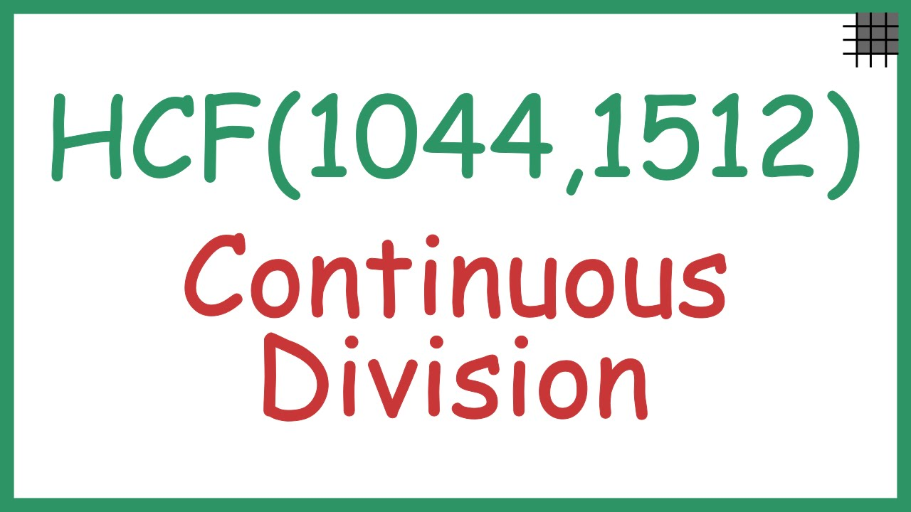 What Is The Continuous Division Method For Finding The Hcf Youtube