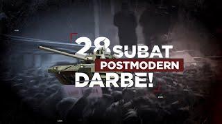 POSTMODERN DARBE 28 ŞUBAT