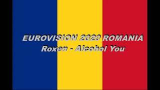 Eurovision 2020 Romania Roxen Alcohol You