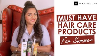 MUST Have Hair Care Products For Summer | Summer Hair Care Tips | Be Beautiful
