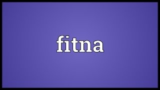 Fitna Meaning