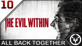 ALL BACK TOGETHER | The Evil Within | 10