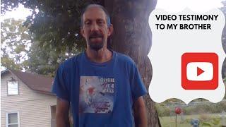 Testimony to Brother