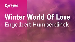 Karaoke Winter World Of Love - Engelbert Humperdinck *