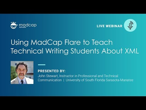 Official Webinar: Using MadCap Flare to Teach Technical Writing Students About XML