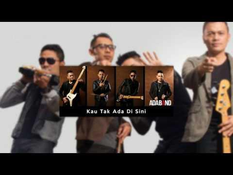 Download music Ada Band - Kau Tak Ada Di Sini mp3 Terbaik