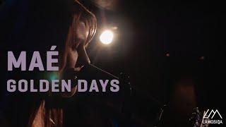 Maé - Golden Days | Live & Plugged | 2/2