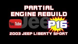 ⭐ 2003 Jeep Liberty Sport - 3.7 - Partial Engine Rebuild - PART 16