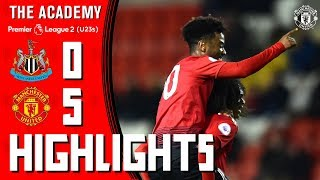 U23 Highlights | Newcastle 0-5 Manchester United | The Academy