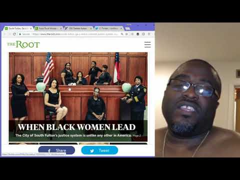 South Fulton Justice system run by Black Women  Why this is problematic for black men