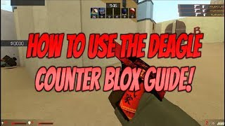 Roblox Counter Blox How To Use The Deagle! How To One Tap With The Deagle In Counter Blox Roblox!
