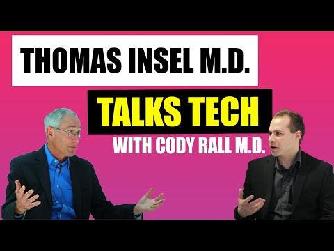 Tom Insel MD of Mindstrong on Technology in Medicine (Interview)