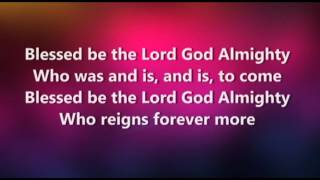 Blessed Be the Lord God Almighty worship video