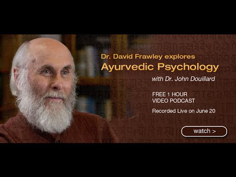 Dr. David Frawley Explores Ayurvedic Psychology | John Douil