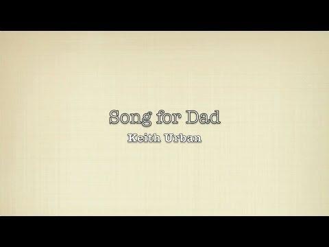Song for Dad lyrics  Keith Urban