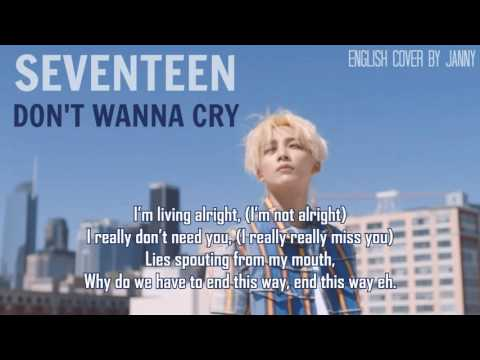 SEVENTEEN (세븐틴) - Don't Wanna Cry (울고 싶지 않아) | English Cover by JANNY