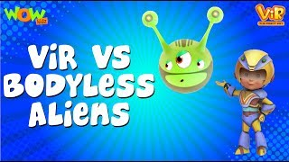 Vir The Robot Boy | Hindi Cartoon For Kids | Vir vs bodyless aliens | Animated Series| Wow Kidz