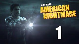 Alan Wake S American Nightmare прохождение игры на русском 1 PC