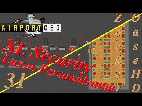 Airport CEO Deutsch # 31 : XL Security & Luxus Personalraum - Flughafen Management Simulation