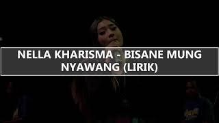Nella Kharisma - Bisane Mung Nyawang (Lirik)