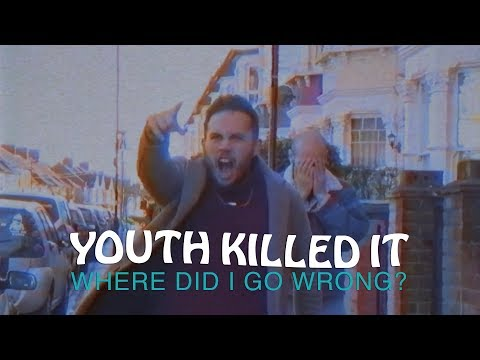 Youth Killed It - Where Did I Go Wrong? (Official Music Video)