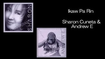 Ikaw Pa Rin by Sharon Cuneta & Andrew E