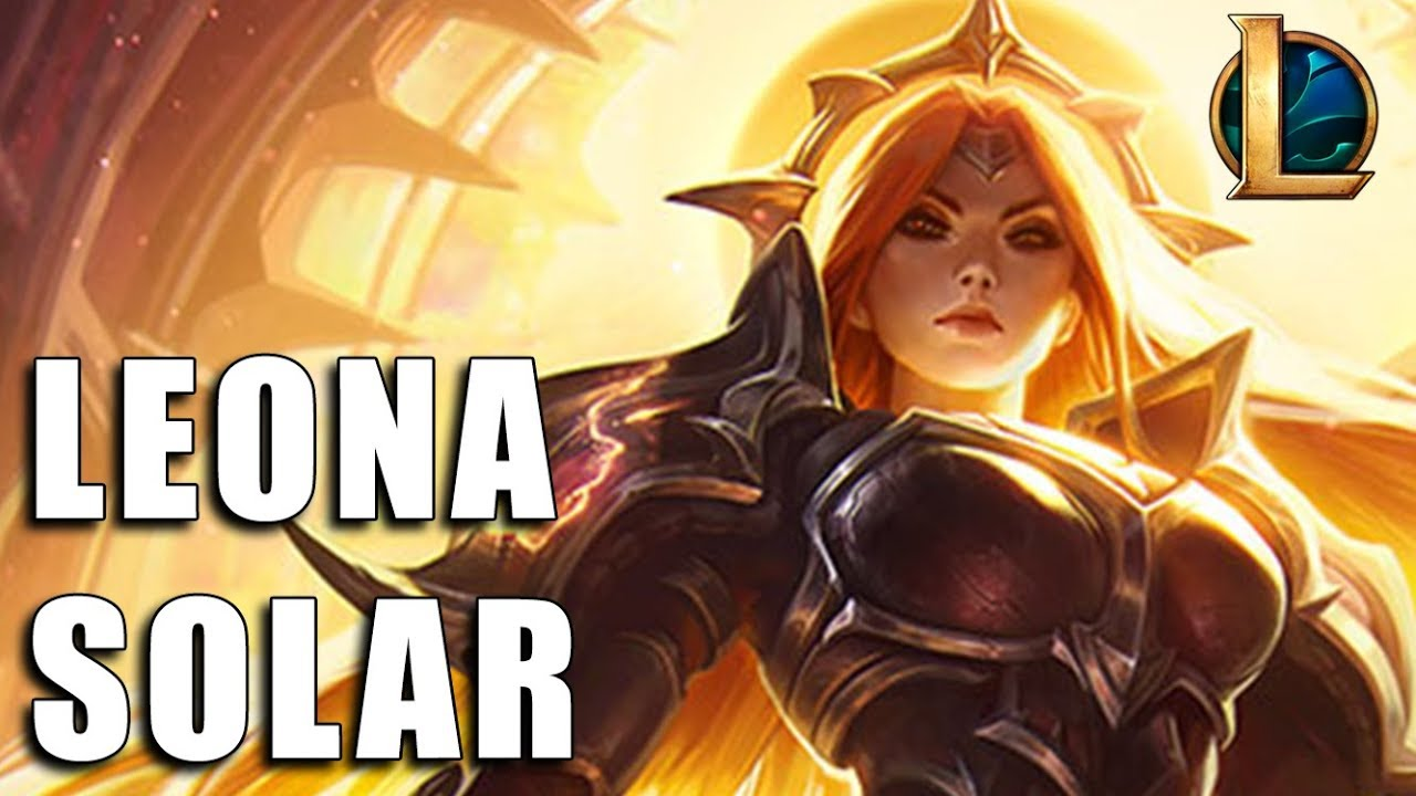 Leona Eclipse Solar League Of Legends Completo Youtube