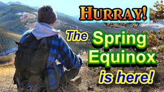 Hurray! The Spring Equinox is Here!