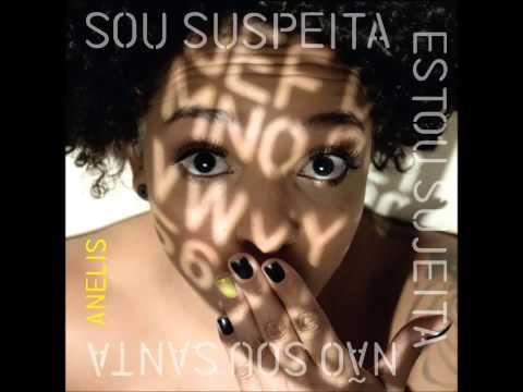 Anelis Assumpção - Sou Suspeita, Estou Sujeita, Não Sou Santa (2011)