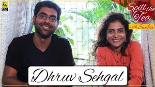 Dhruv Sehgal Interview  Spill The Tea  Sneha Menon Desai  Little Things 3  Film Companion