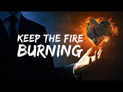 Keep the Fire Burning - 2/12/2017