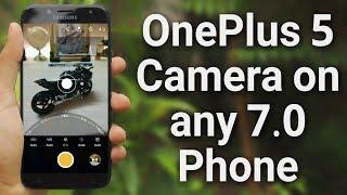 Install OnePlus 5 Camera on any 7.0 Nougat Phone