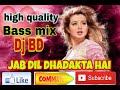 Jab Dil dhadakta hai high quality Bass mix Dj BD mix