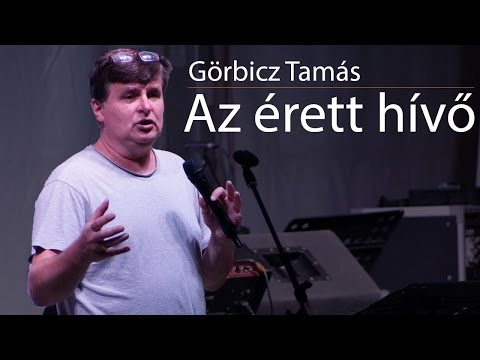 Révfülöp 2016 Görbicz Tamás: Az érett hívő (péntek este) letöltés
