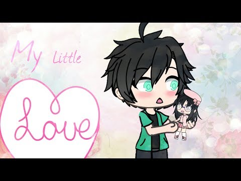 My Little Love ||Gacha Life Mini Movie||