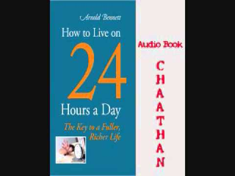 How to Live on 24 Hours a Day by  Arnold Bennett UNABRDIGED Audio Book