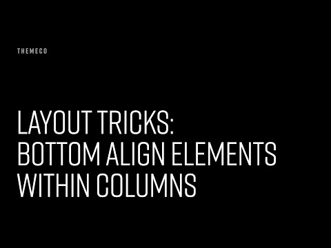 Layout Tricks: Bottom Align Elements Within Columns