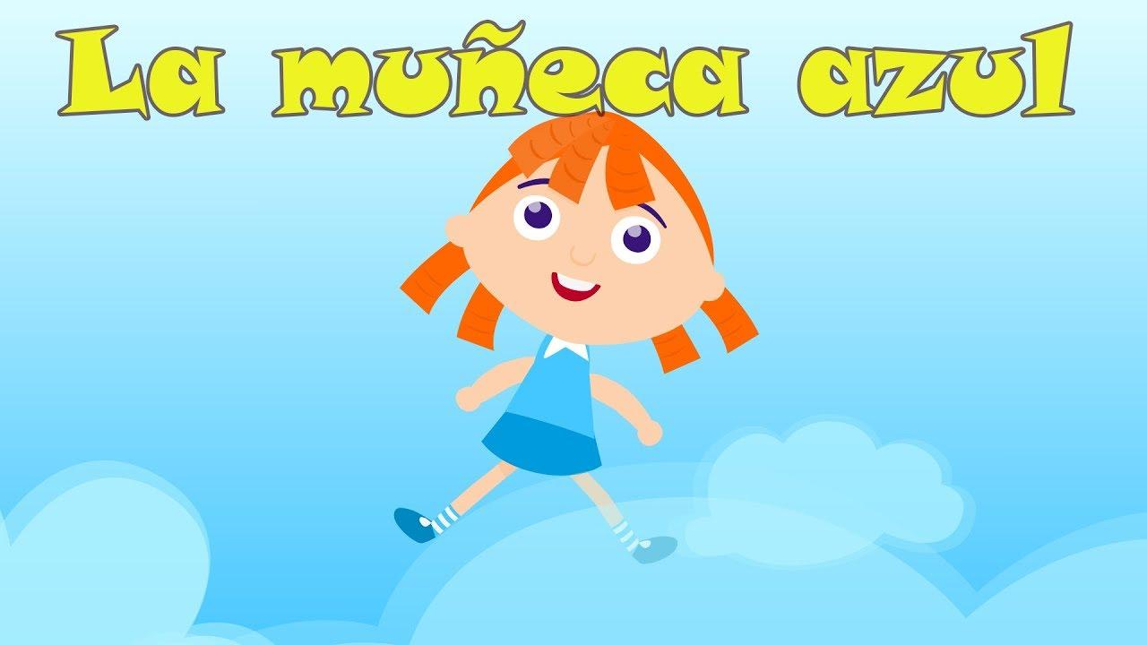 Tengo Una Muñeca Vestida De Azul Video Animado Infantil