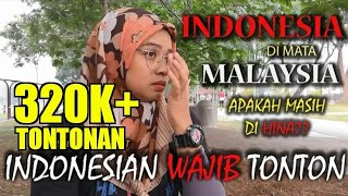 INDONESIA PADA MATA MALAYSIA ( #Social Experiment ) | Respon orang Malaysia terhadap INDONESIA.