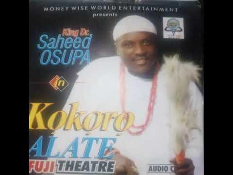 Download FUJI MUSIC BY KING SAHEED OSUPA: KOKORO ALATE AUDIO