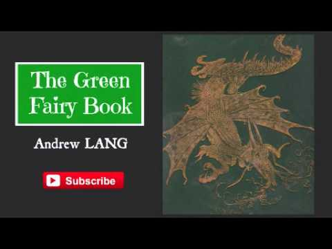 The Green Fairy Book by Andrew Lang - Part 1/2 ( Audiobook )